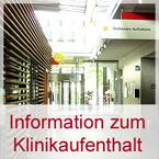 Informationen zum Klinikaufenthalt