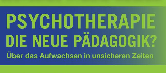 05.09.2018 - Psychotherapie - Die neue Pädagogik?