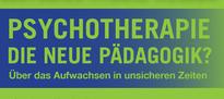 26.09.2018 - Psychotherapie - Die neue Pädagogik?